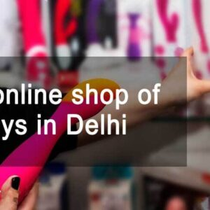 Best online shop of sex toys in Delhi