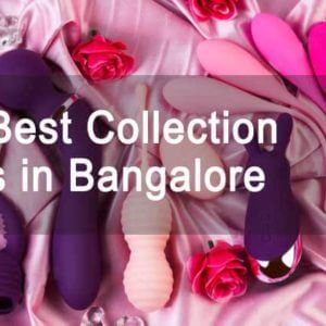 Online best Collection sex toys in Bangalore: